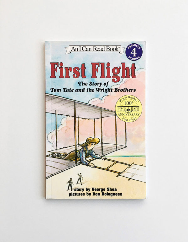 I CAN READ #4: FIRST FLIGHT - THE STORY OF TOM TATE AND THE WRIGHT BROTHERS