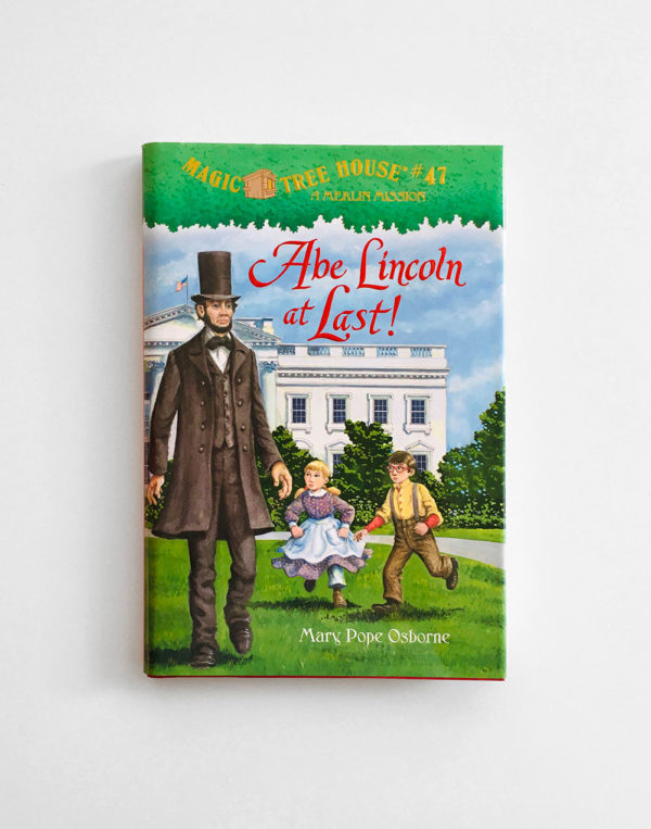 MAGIC TREE HOUSE - MERLIN MISSION: ABE LINCOLN AT LAST!