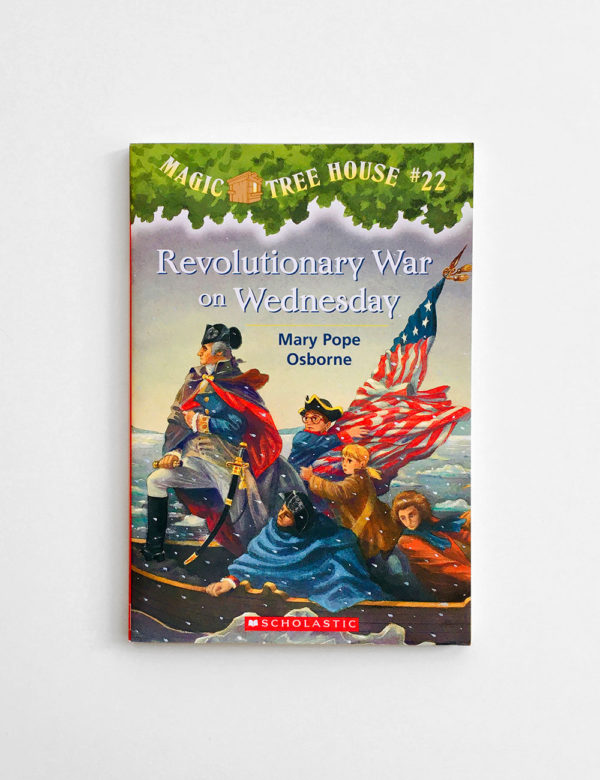 MAGIC TREE HOUSE: REVOLUTIONARY WAR ON WEDNESDAY
