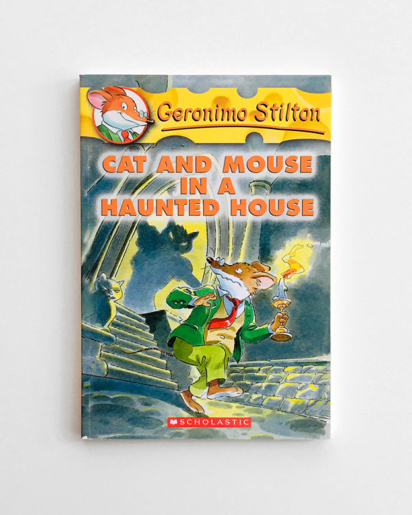 GERONIMO STILTON: CAT AND THE MOUSE IN A HAUNTED HOUSE (#3)