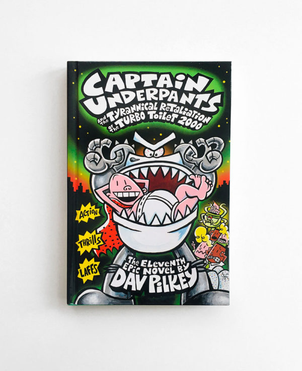 CAPTAIN UNDERPANTS AND THE TYRANNICAL RETALIATION OF THE TURBO TOILET 2000 (#11)