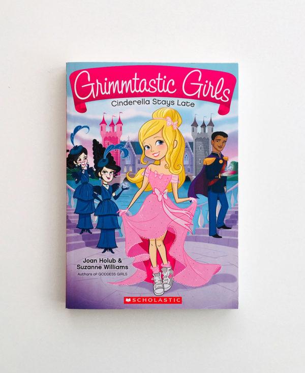 GRIMMTASTIC GIRLS: CINDERELLA STAYS LATE