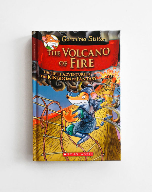 GERONIMO STILTON: THE VOLCANO OF FIRE - THE FIFTH ADVENTURE IN THE KINGDOM OF FANTASY (#5)