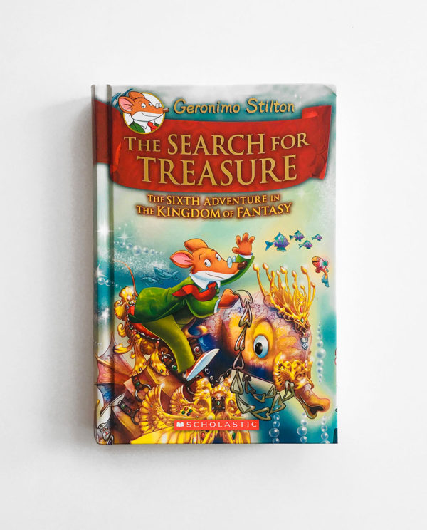 GERONIMO STILTON: THE SEARCH FOR TREASURE -  THE SIXTH ADVENTURE IN THE KINGDOM OF FANTASY (#6)