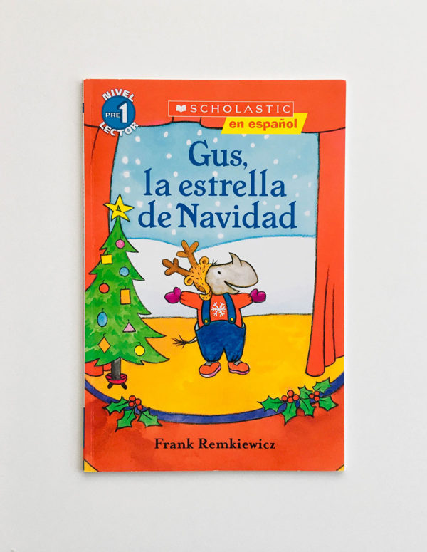 SCHOLASTIC READERS - PRE-LECTOR: GUS, LA ESTRELLA DE NAVIDAD