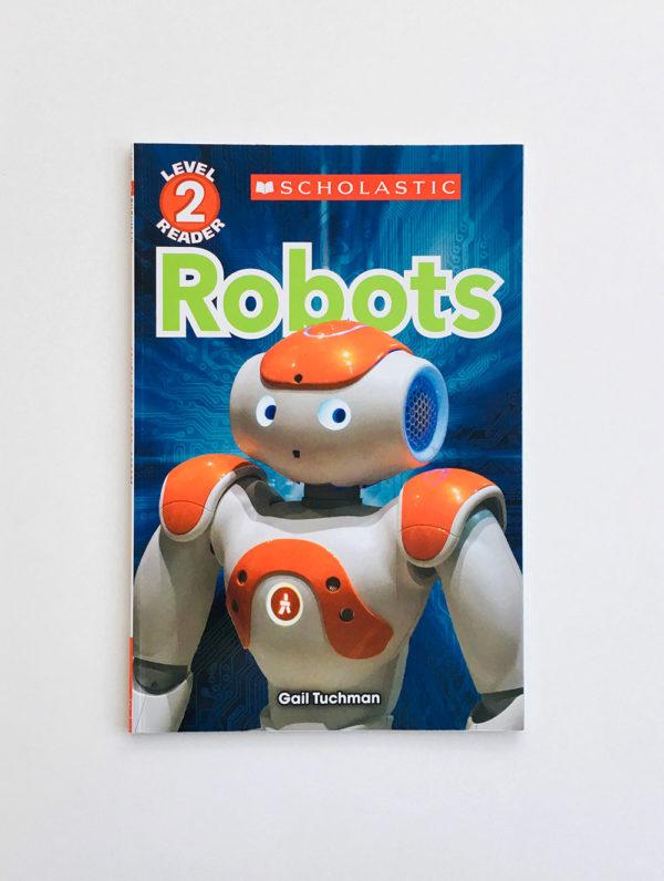 SCHOLASTIC READERS #2: ROBOTS