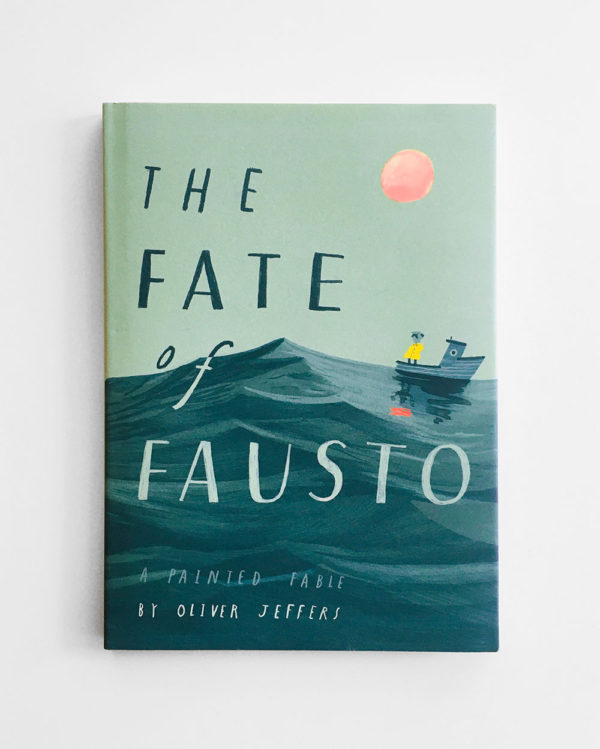 THE FATE OF FAUSTO - OLIVER JEFFERS