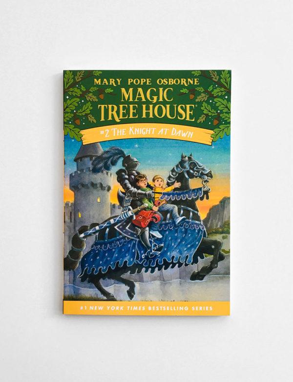 MAGIC TREE HOUSE: THE KNIGHT AT DAWN