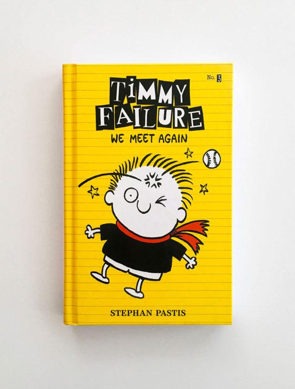 TIMMY FAILURE: WE MEET AGAIN (#3)