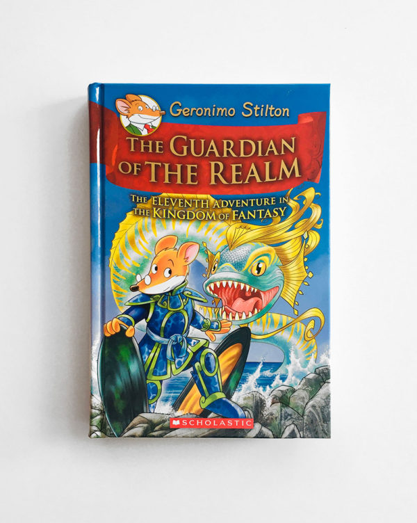 GERONIMO STILTON: THE GUARDIAN OF THE REALM - THE ELEVENTH ADVENTURE IN THE KINGDOM OF FANTASY (#11)