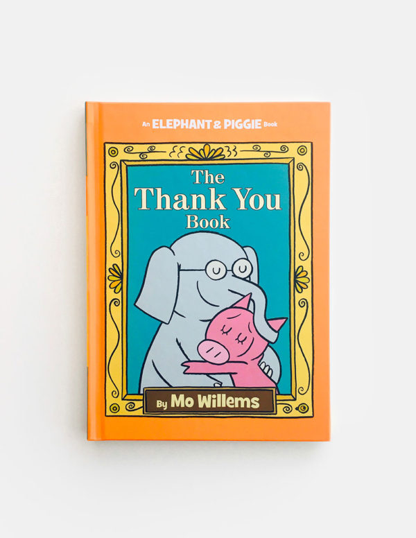 ELEPHANT & PIGGIE: THE THANK YOU BOOK