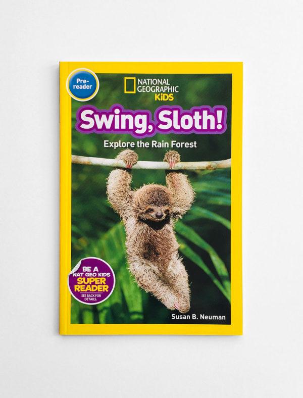 NAT GEO PRE-READER: SWING, SLOTH!