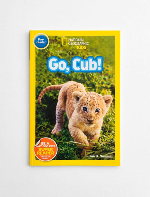 NAT GEO PRE-READER: GO, CUB!