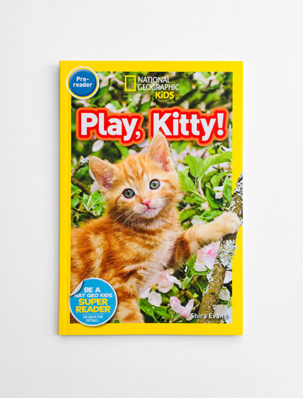NAT GEO PRE-READER: PLAY, KITTY!