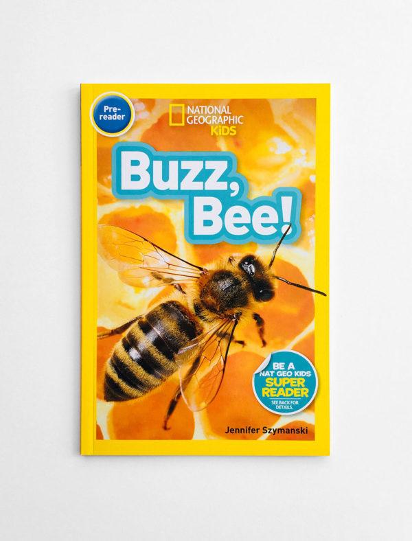 NAT GEO PRE-READER: BUZZ, BEE!