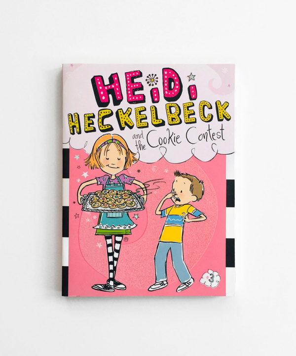 HEIDI HECKELBECK AND THE COOKIE CONTEST (#3)