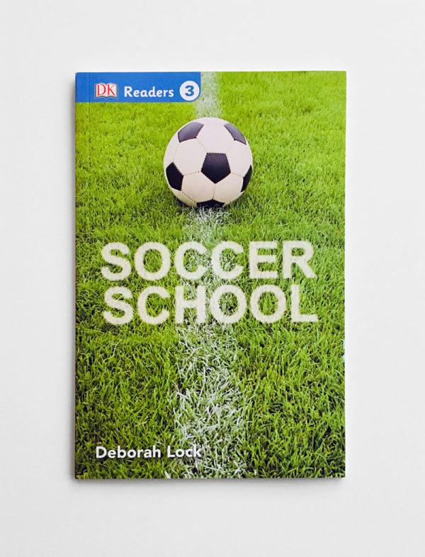 DK READERS #3: SOCCER SCHOOL