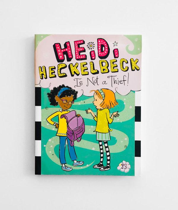 HEIDI HECKELBECK IS NOT A THIEF (#13)
