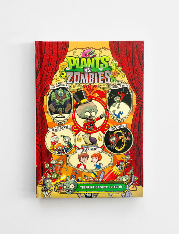 PLANTS VS. ZOMBIES: GREATEST SHOW UNEARTHED