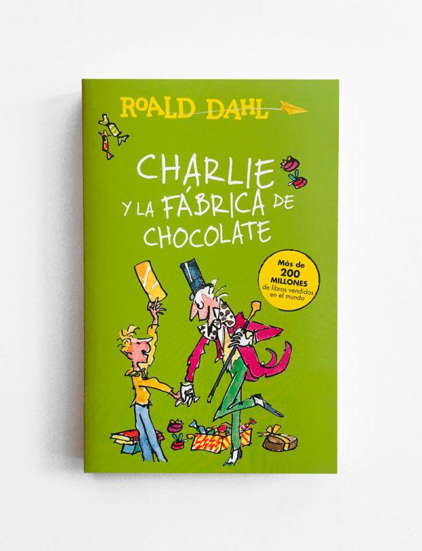 CHARLIE Y LA FÁBRICA DE CHOCOLATES - ROALD DAHL