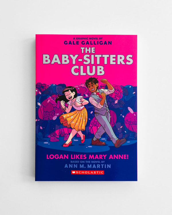 BABY-SITTERS CLUB: LOGAN LIKES MARY ANNE! (#8)