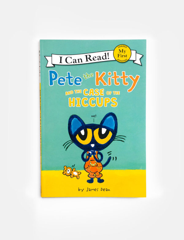 I CAN READ - MY FIRST READING: PETE THE KITTY AND THE CASE OF THE HICCUPS