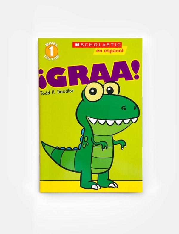 SCHOLASTIC READERS #1: ¡GRAA!