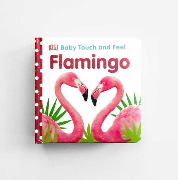 BABY TOUCH AND FEEL: FLAMINGO