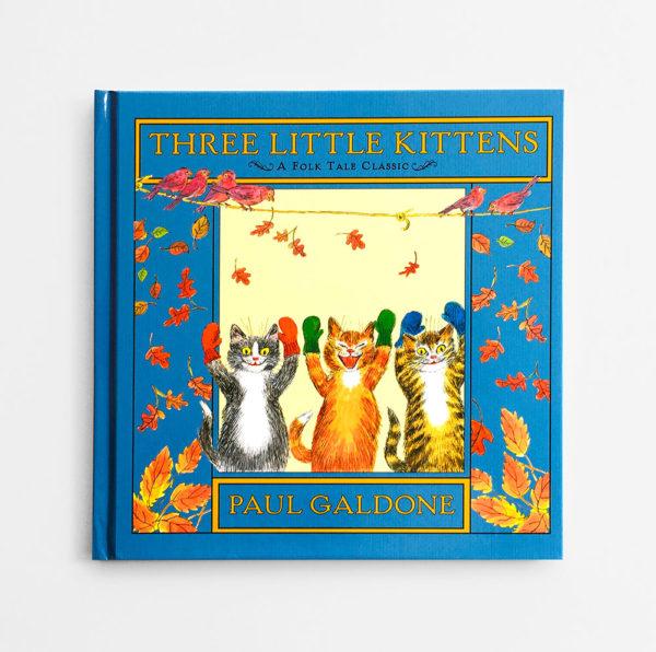 THREE LITTLE KITTENS, A FOLKTALE CLASSIC
