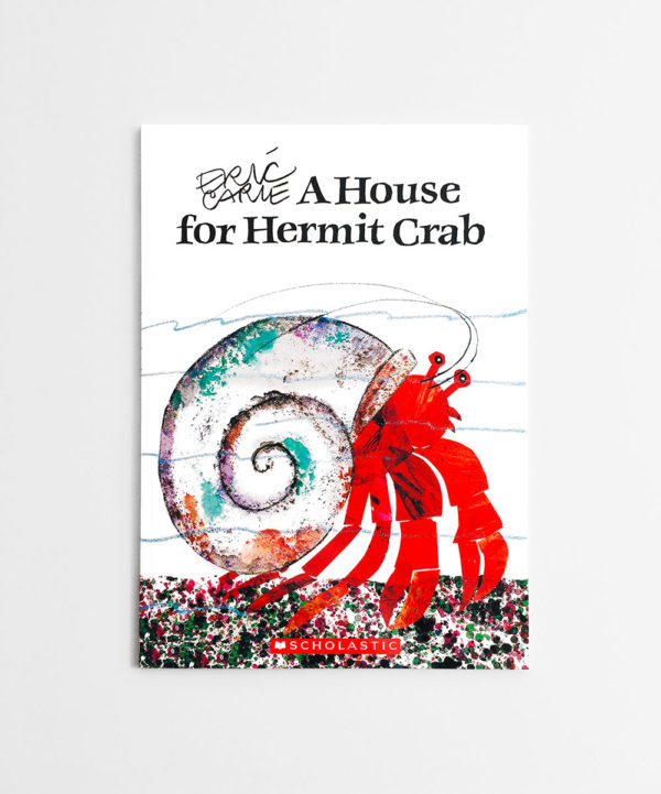 ERIC CARLE: A HOUSE FOR HERMIT CRAB