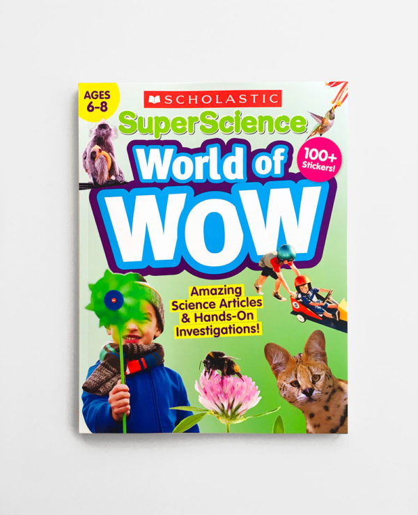 SUPERSCIENCE WORLD OF WOW: AGES 6-8