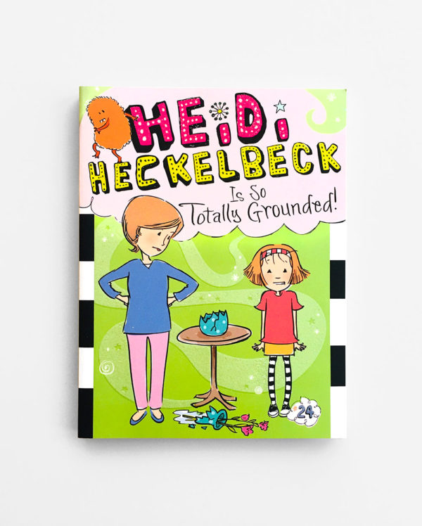 HEIDI HECKELBECK IS SO TOTALLY GROUNDED (#24)