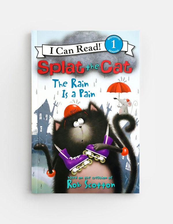 I CAN READ #1: SPLAT THE CAT, THE RAIN IS A PAIN