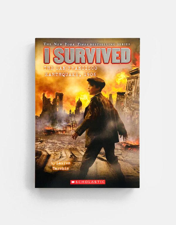 I SURVIVED: THE SAN FRANCISCO EARTHWUAKE, 1906