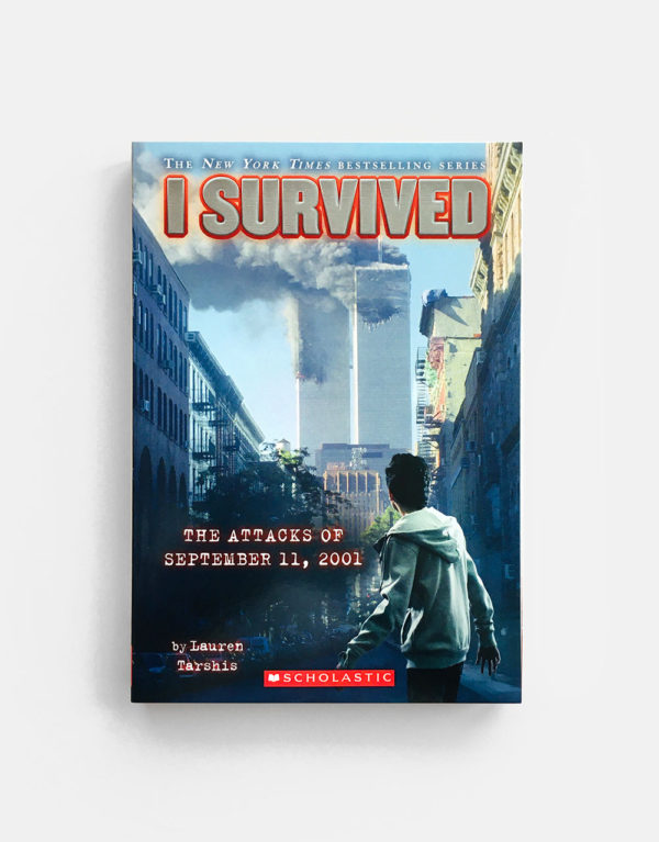 I SURVIVED: ATTACKS OF SEPTEMBER 11, 2001