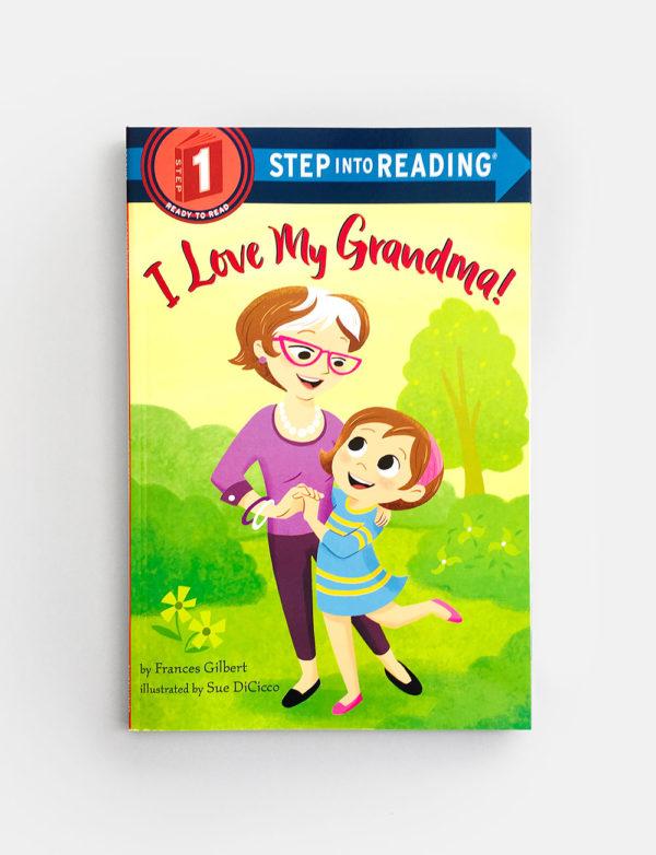 STEP INTO READING #1: I LOVE MY GRANDMA