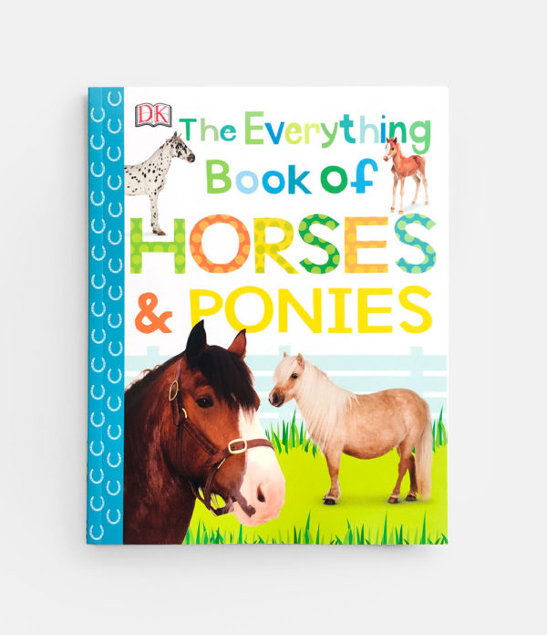 THE EVERYTHING BOOK OF HORSES & PONIES