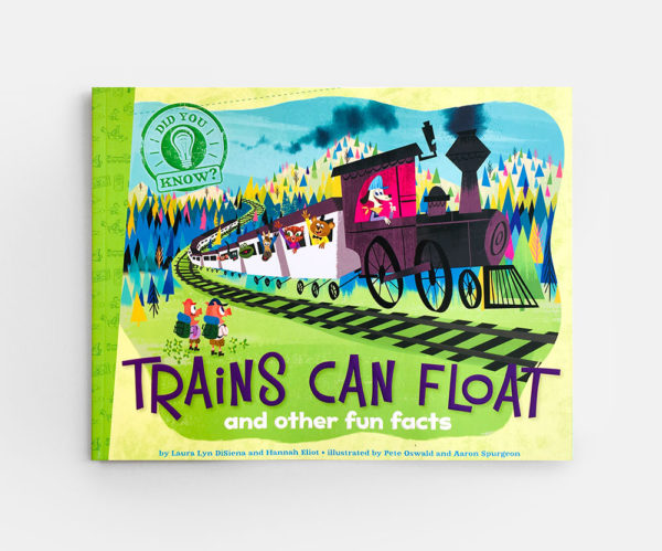 DID YOU KNOW? TRAINS CAN FLOAT AND OTHER FUN FACTS