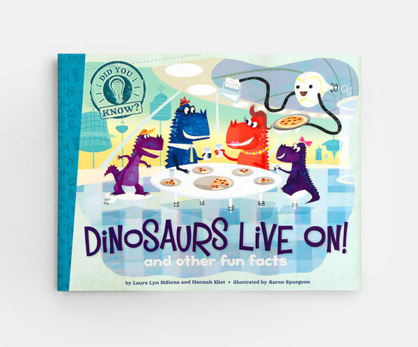 DID YOU KNOW? DINOSAURS LIVE ON AND OTHER FUN FACTS