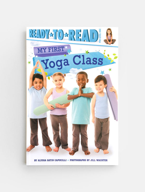 READY TO READ # PRE-1: MY FIRST YOGA CLASS
